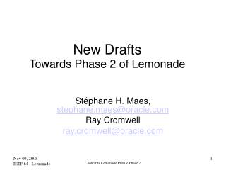 New Drafts  Towards Phase 2 of Lemonade