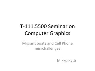 T-111.5500 Seminar on Computer Graphics