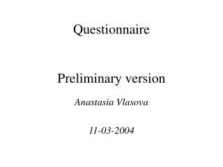 Questionnaire Preliminary version