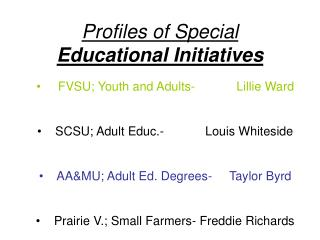 Profiles of Special Educational Initiatives