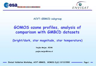 ACVT-GBMCD subgroup GOMOS ozone profiles, analysis of comparison with GMBCD datasets