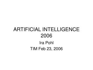 ARTIFICIAL INTELLIGENCE 2006