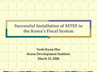 Successful Installation of MTEF in  the Korea's Fiscal System