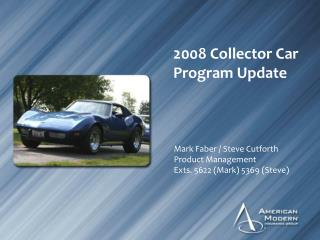 2008 Collector Car  Program Update