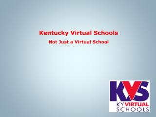 Kentucky Virtual Schools Not Just a Virtual School