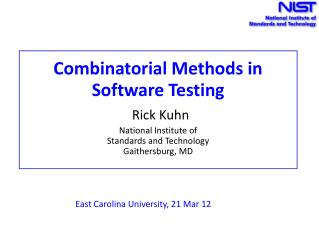 Combinatorial Methods in Software Testing Rick Kuhn National Institute of