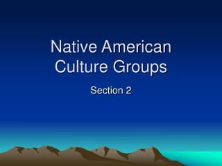 Native American  Culture Groups