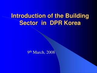 Introduction of the Building Sector  in  DPR Korea