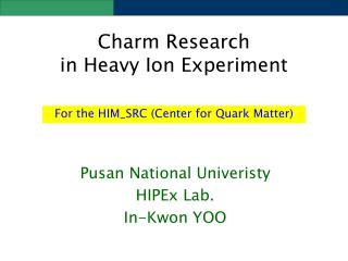 Charm Research  in Heavy Ion Experiment