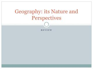 Geography: its Nature and Perspectives