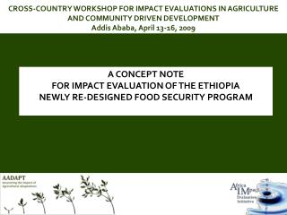 CROSS-COUNTRY WORKSHOP FOR IMPACT EVALUATIONS IN AGRICULTURE AND COMMUNITY DRIVEN DEVELOPMENT Addis Ababa, April 13-16,