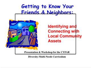 Getting to Know Your  Friends & Neighbors: