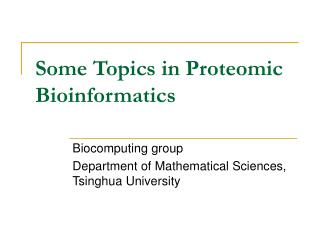 Some Topics in Proteomic Bioinformatics