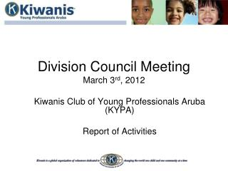 Division Council Meeting March 3 rd , 2012