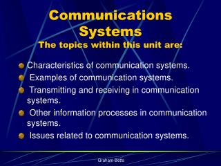 Communications Systems The topics within this unit are:
