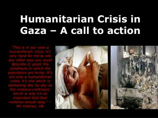 Humanitarian Crisis in Gaza – A call to action