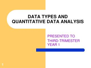 DATA TYPES AND QUANTITATIVE DATA ANALYSIS