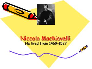 niccolo machiavelli the qualities of the prince Period 1 niccolo machiavelli's the prince in niccolo machiavelli's the prince, machiavelli advises leaders in the mid 1500's on how to be efficient and.