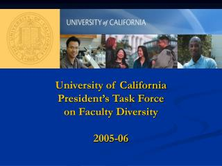 University of California  President's Task Force  on Faculty Diversity  2005-06