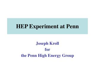 HEP Experiment at Penn
