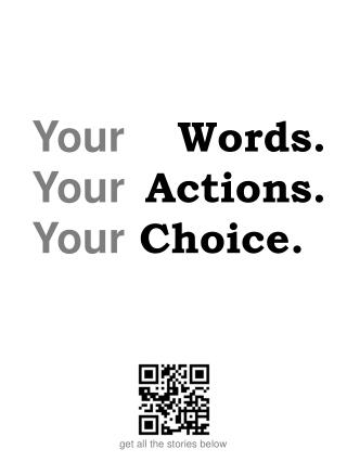 Your Words. Your Actions. Your Choice .