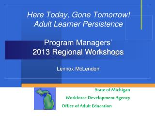 State of Michigan Workforce Development Agency Office of Adult Education Michn W