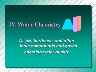 IV. Water Chemistry