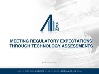 Meeting regulatory expectations Through technology assessments