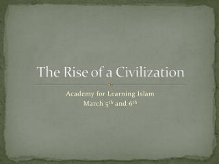 The Rise of a Civilization