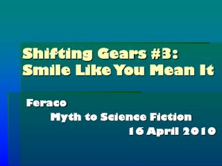 Shifting Gears #3:  Smile Like You Mean It
