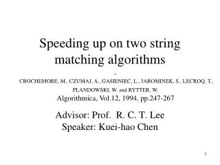 Speeding up on two string matching algorithms