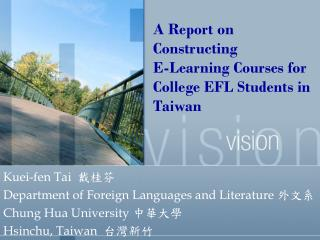 A Report on Constructing  E-Learning Courses for College EFL Students in Taiwan