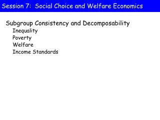 Session 7:  Social Choice and Welfare Economics