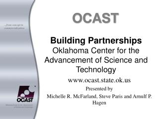 Building Partnerships Oklahoma Center for the Advancement of Science and Technology