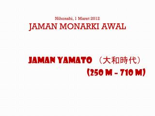 Nihonshi, 1 Maret 2012 JAMAN MONARKI AWAL