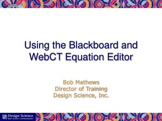 Using the Blackboard and WebCT Equation Editor