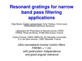 Resonant gratings for narrow band pass filtering applications