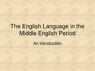 The English Language in the Middle English Period