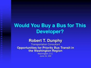 Would You Buy a Bus for This  Developer?
