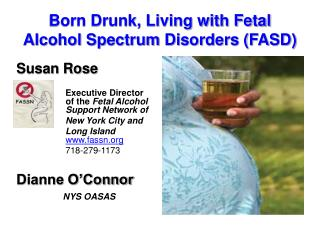 Born Drunk, Living with Fetal Alcohol Spectrum Disorders (FASD)