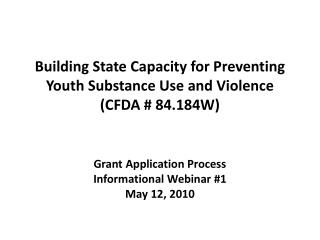 Building State Capacity for Preventing Youth Substance Use and Violence (CFDA # 84.184W)