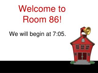 Welcome to Room 86!