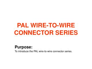 PAL WIRE-TO-WIRE CONNECTOR SERIES
