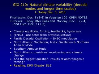 SIO 210: Natural climate variability (decadal modes and longer time scales) L. Talley Dec. 3, 2010