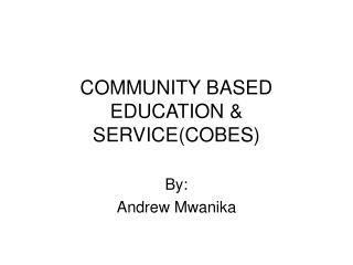 COMMUNITY BASED EDUCATION & SERVICE(COBES)