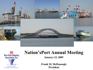 Nation'sPort Annual Meeting January 23, 2009 Frank M. McDonough President