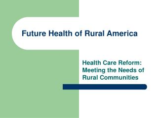 Future Health of Rural America