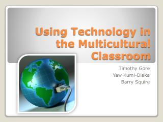 Using Technology in the Multicultural Classroom