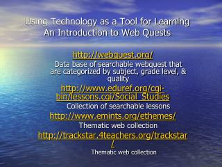 Using Technology as a Tool for Learning An Introduction to Web Quests