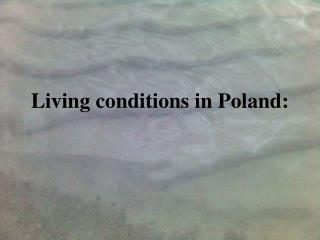 Living conditions in Poland: